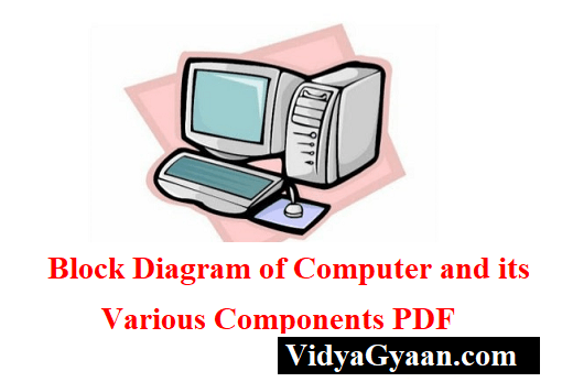 Block Diagram of Computer and its Various Components PDF