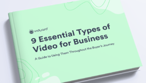 Cover for 9 Essential Types of Video for Business: A Guide to Using Them Throughout the Buyer's Journey