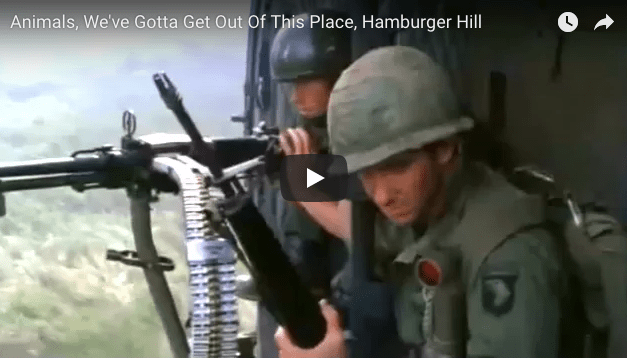 The Animals: We've Gotta Get Out Of This Place – Hamburger Hill