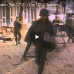 Battlefield: Vietnam (Part 6/12) – The TET Offensive