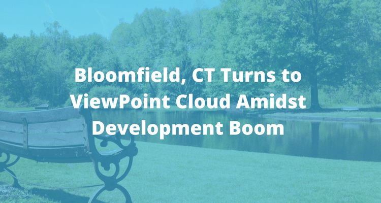 Bloomfield, CT Turns to ViewPoint Cloud Amidst Development Boom