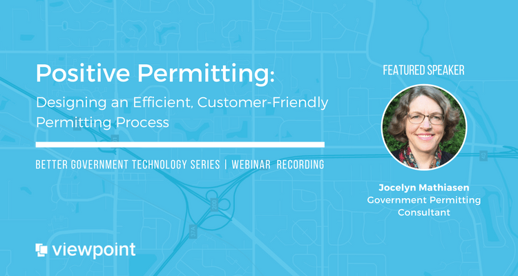 Positive Permitting: Designing an Efficient, Customer-Friendly Permitting Process