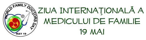 Ziua Internațională a medicului de familie – 19 mai 2019Viitorul ...