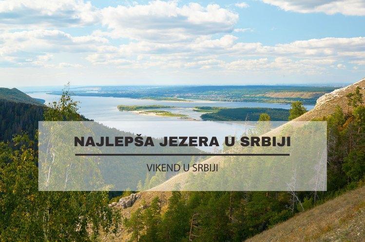 Jezera u Srbiji koje morate posetiti