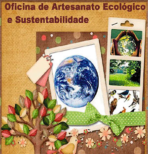 Oficina de sustentabilidade e artesanato ecológico