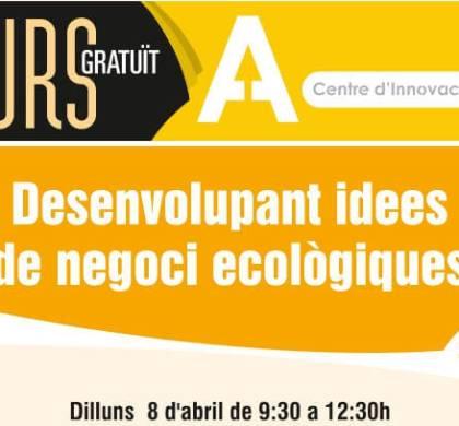 La nova formació del Centre d'Innovació Anoia convida als emprenedors a desenvolupar idees de negoci ecològiques