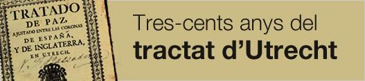 Tres-cents anys del tractat d'Utrecht