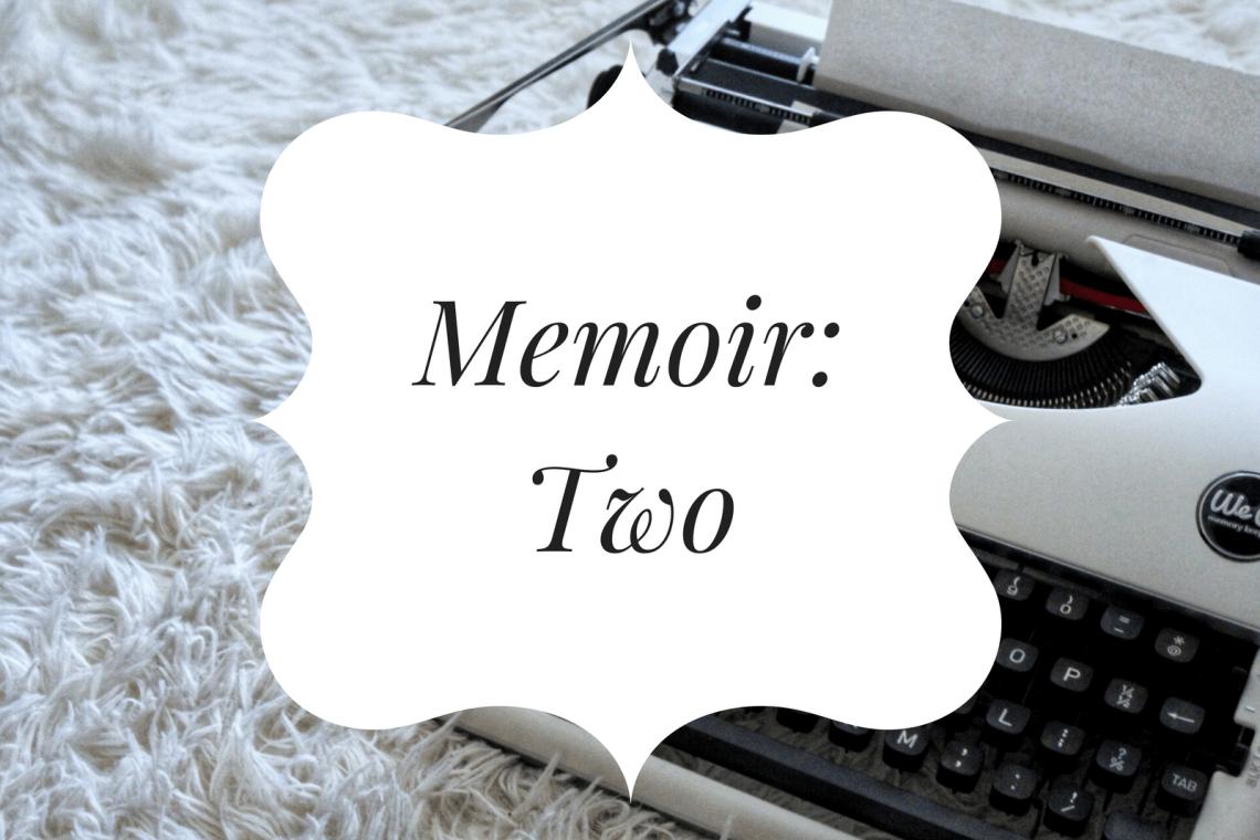 Memoir Two