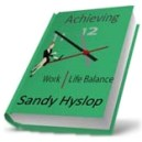 Work Life Balance by Sandy Hyslop