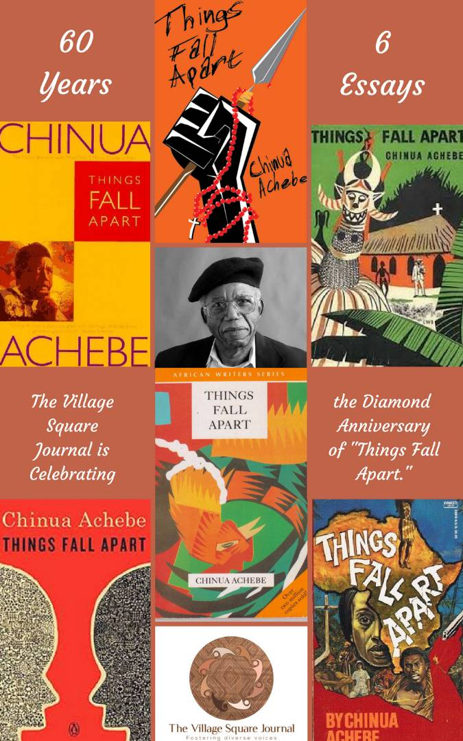 Call For Essays On Chinua Achebes Things Fall Apart    The  It Is Sixty Years Since  When Chinua Achebes Things Fall Apart Was  First Published The Village Square Journal Will Be Joining The Rest Of The  World