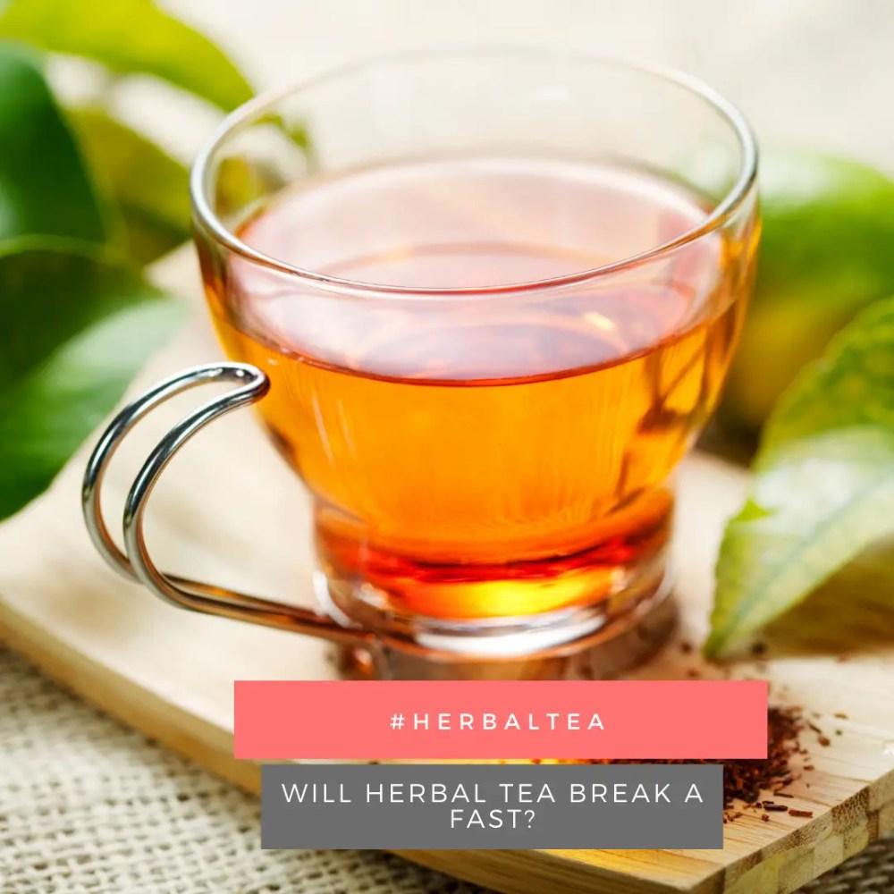 will herbal tea break a fast