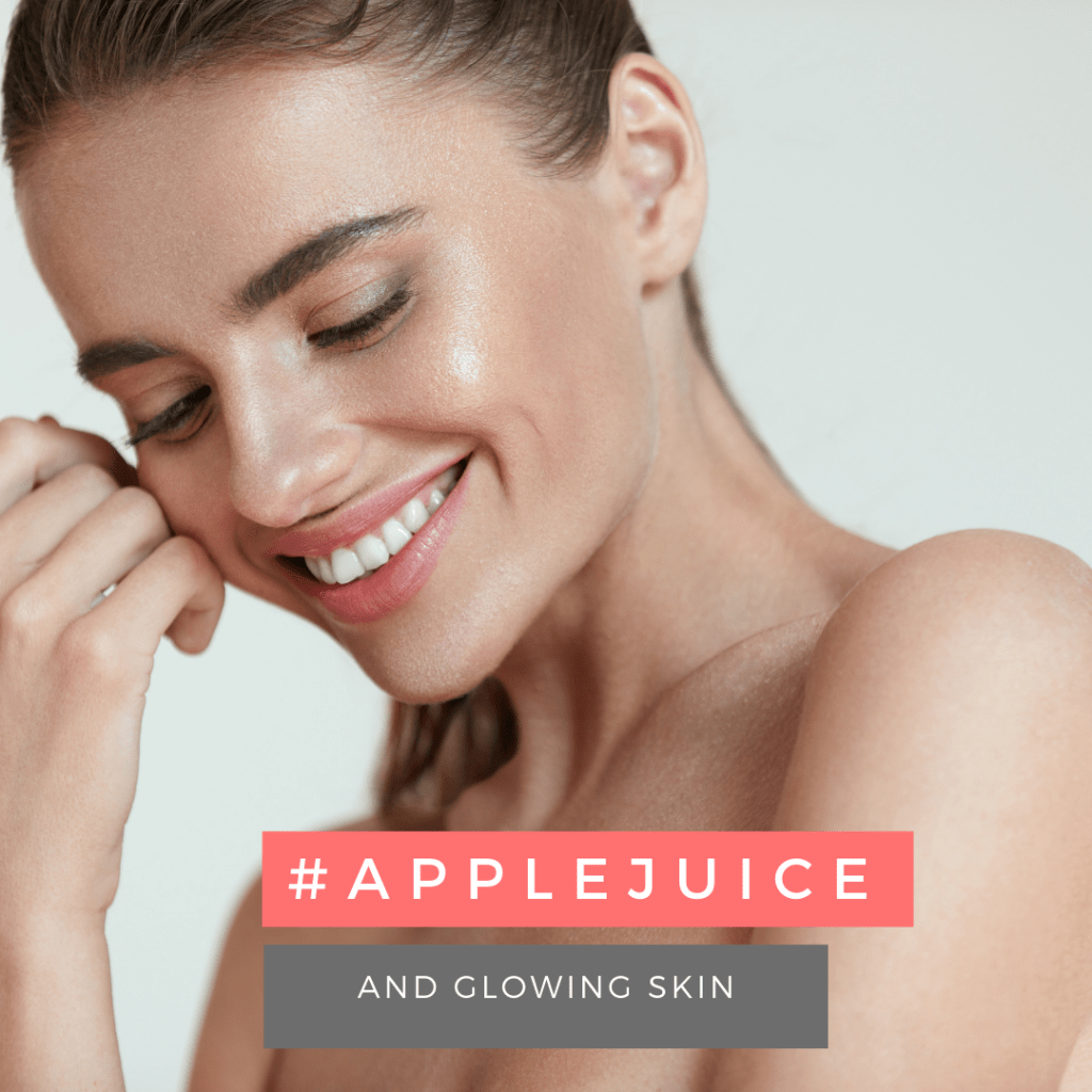 apple juice benefits: glowing skin