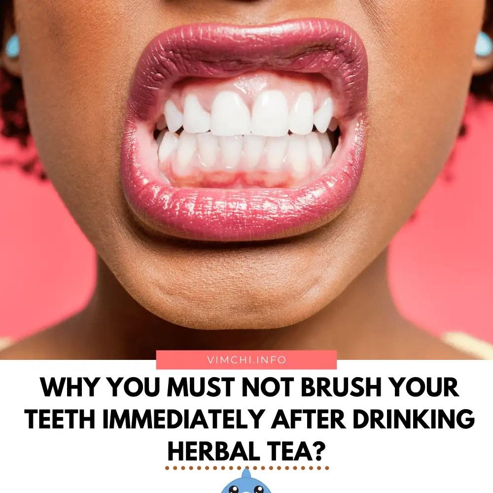 how to make herbal tea less acidic - brushing teeth