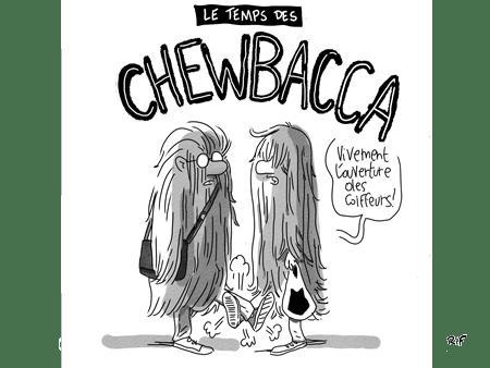 Le temps des chewbacca