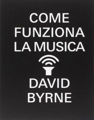 libro-david-byrne-come-funziona-la-music_02