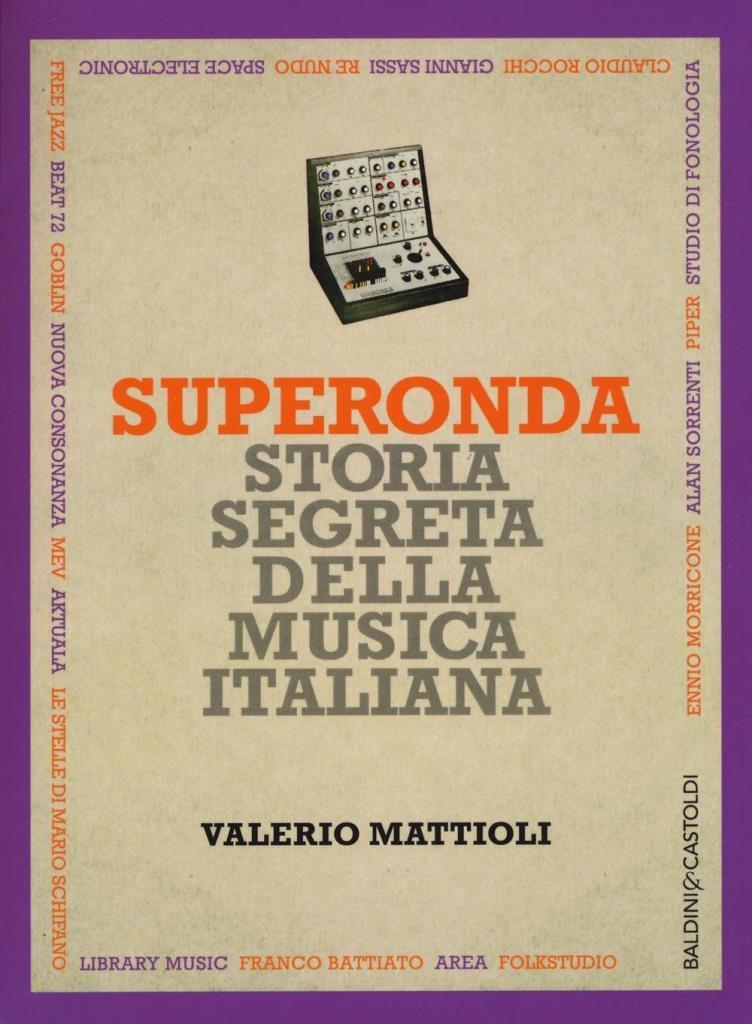 valerio-mattioli-superonda-storia-segreta-della-musica-itali_02