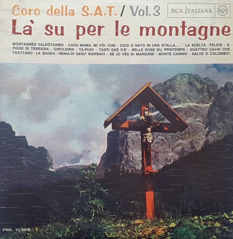 Coro della S.A.T. - La' su per le montagne - Vol. 3
