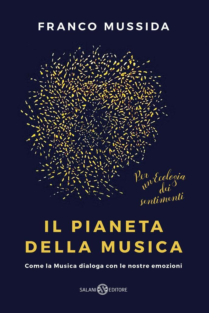 Franco Mussida. Il pianeta della musica - Come la musica dialoga con le nostre emozioni