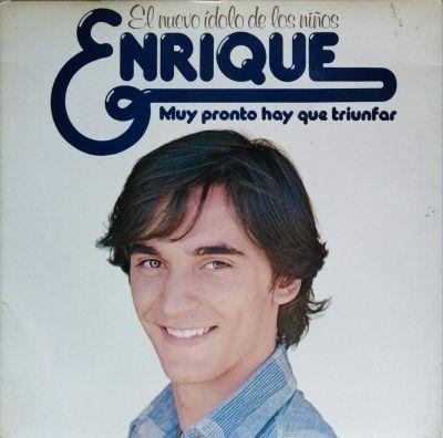 Enrique - Muy pronto hay que triunfar