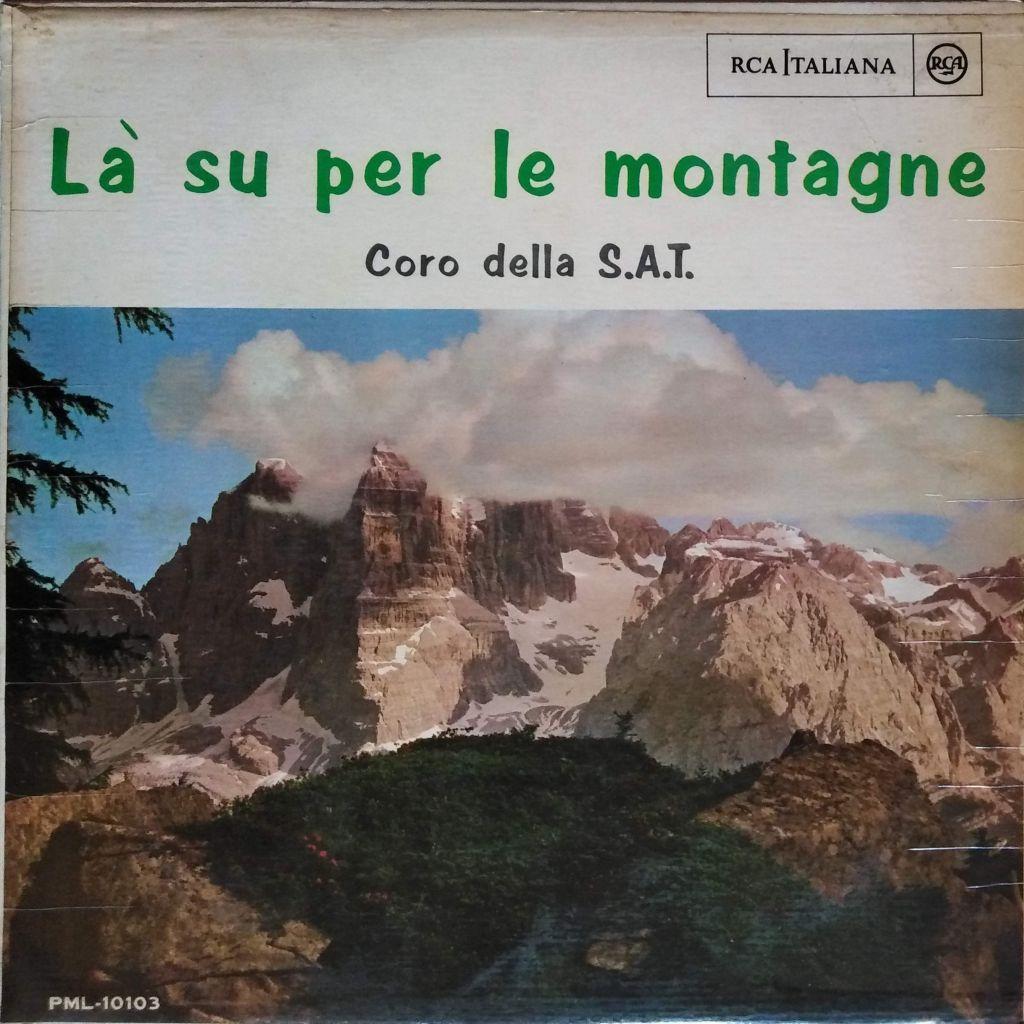 Coro della S.A.T. - La' su per le montagne