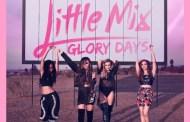 Little Mix consigue su primer #1 en UK con Glory Days, con cifras de hace 20 años para un grupo femenino
