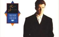 Together Forever- Rick Astley (1988)