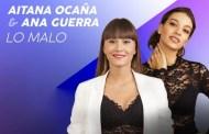 Aitana Ocaña y Ana Guerra, consiguen el primer #1 español en España en casi 2 años, con 'Lo Malo'