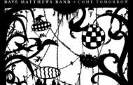 Dave Matthews Band, consiguen el #1 mundial de álbumes, con 'Come Tomorrow'
