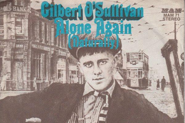 Alone Again (Naturally) - Gilbert O'Sullivan (1972)