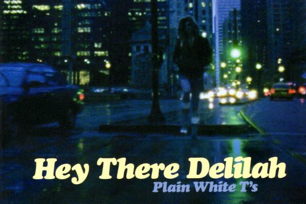 Hey There Delilah - Plain White T's (2007)