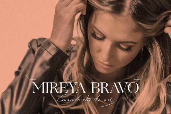 Mireya Bravo regresa tras 2 años con nuevo single 'Cuando Tú Te Vas', se publica el 3 de julio