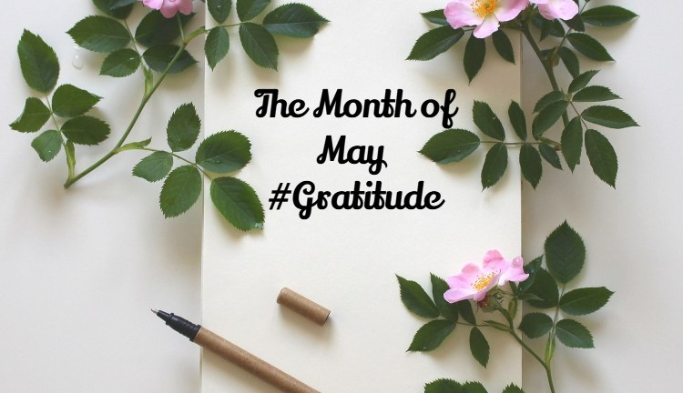 The month of May #GratitudeCircle