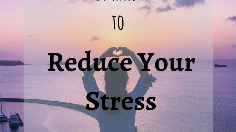 14 Effective Ways to Reduce Stress & Improve your Life