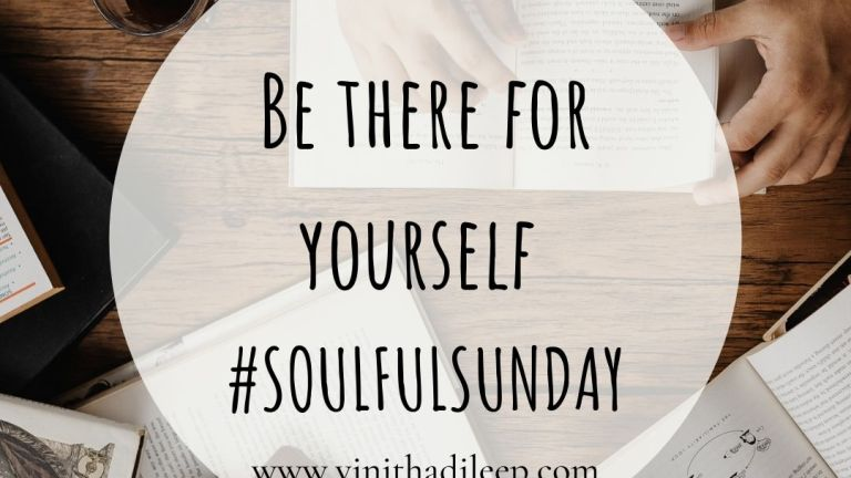 Be There For Yourself #SoulfulSunday