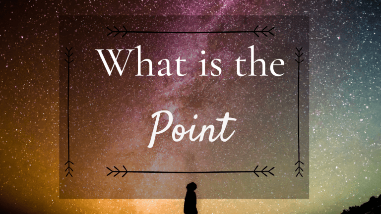 What is the point? #SoulfulSunday