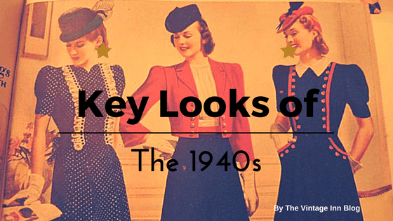 Key Looks of the 1940s Blog Post by the Vintage Inn