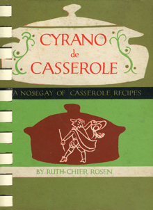 cyranodecasserole vintage cookbook by Ruth Chier Rosen