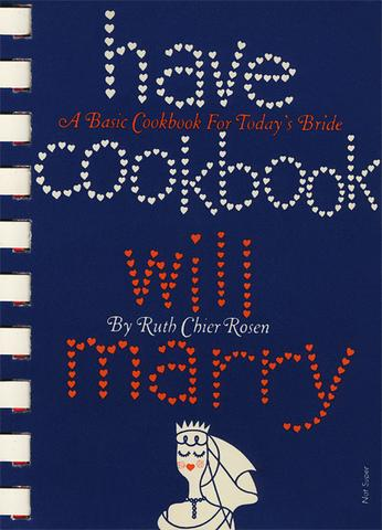 have cookbook will marry by Ruth Chier Rosen vintage cookbook