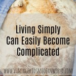 Living Simply Can Easily Become Complicated