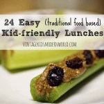24 Easy (Traditional Food Based) Kid-Friendly Lunches