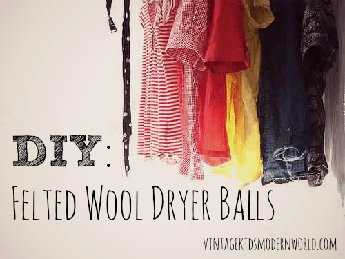 DIY Felted Wool Dryer balls :: Vintage Kids | Modern World