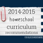 Our 2014-2015 Homeschool Curriculum Picks