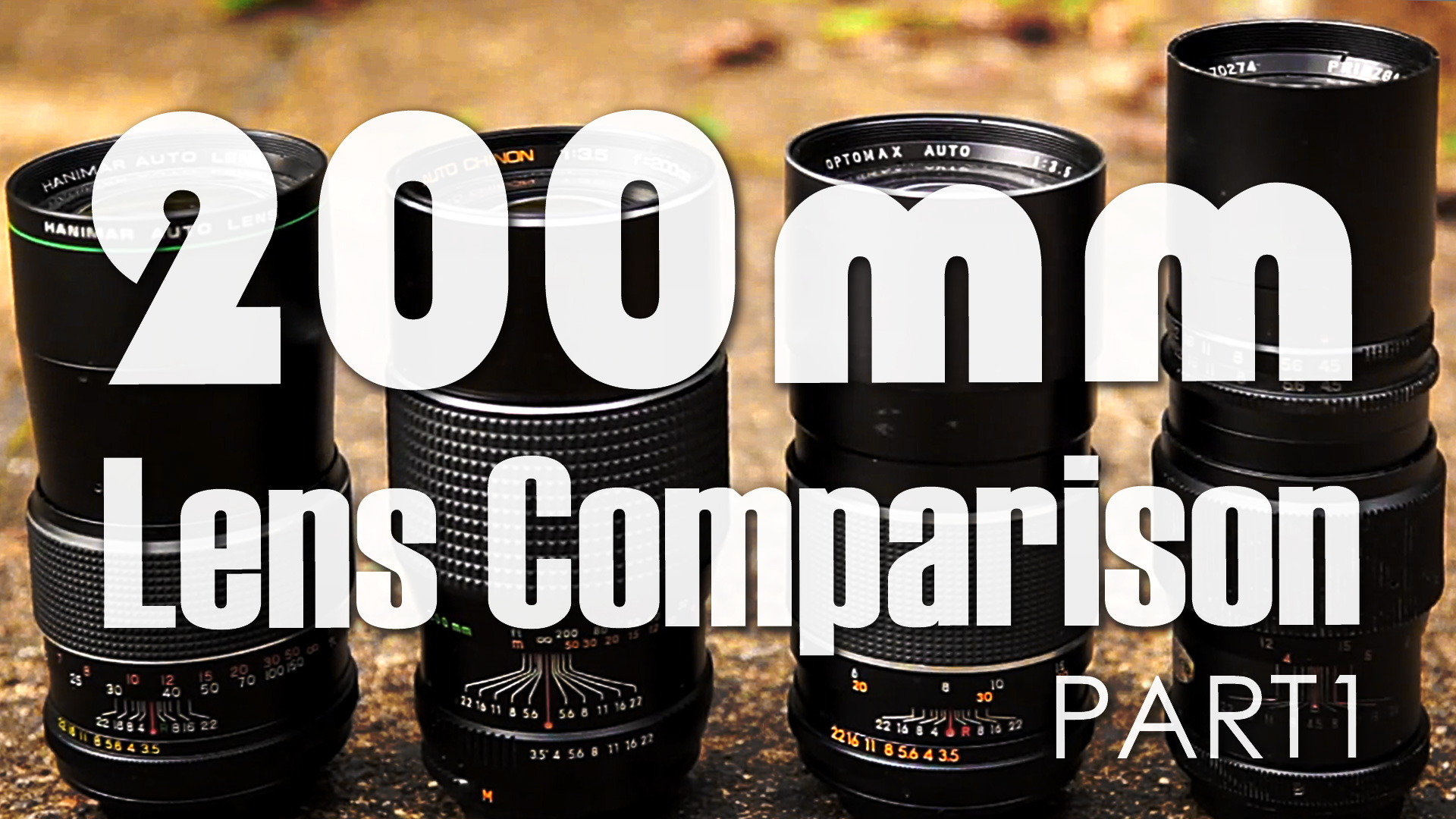 200mm Lens Test & Overview. Part 1 (Hanimar, Chinon, Optimax, Prinzgalaxy)