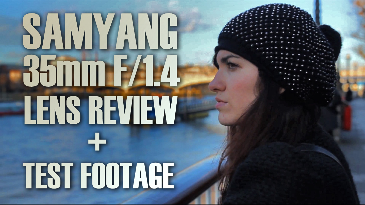 Samyang 35mm f/1.4 Review & Test Footage