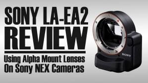 Sony LA-EA2 Review