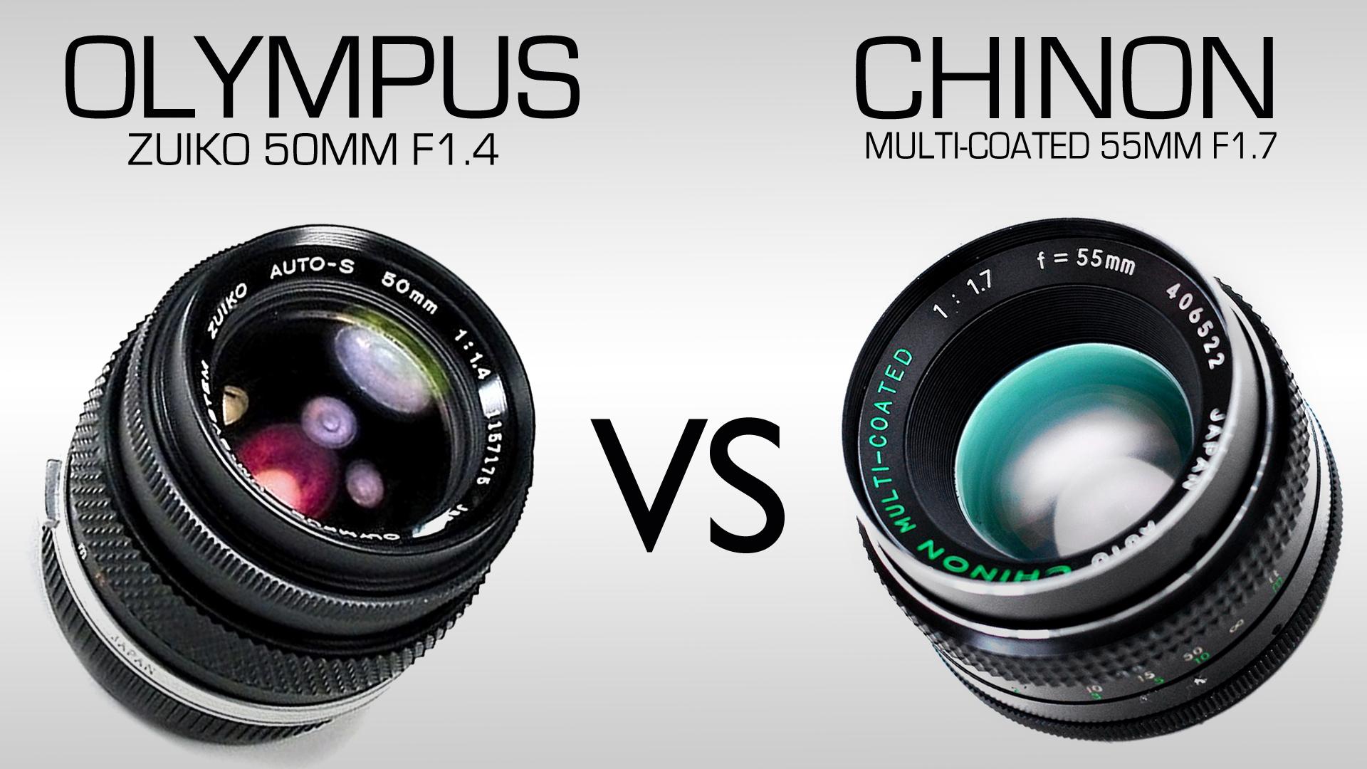 Olympus Zuiko 50mm F1.4 VS Chinon Multi-Coated 55mm F1.7