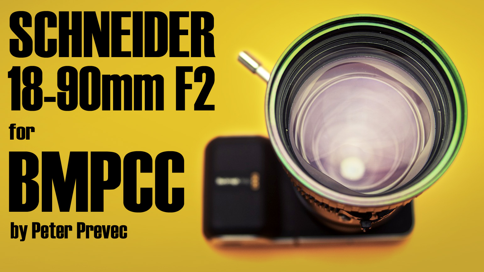 Schneider-Kreuznach Variogon 18-90mm F2 for BMPCC