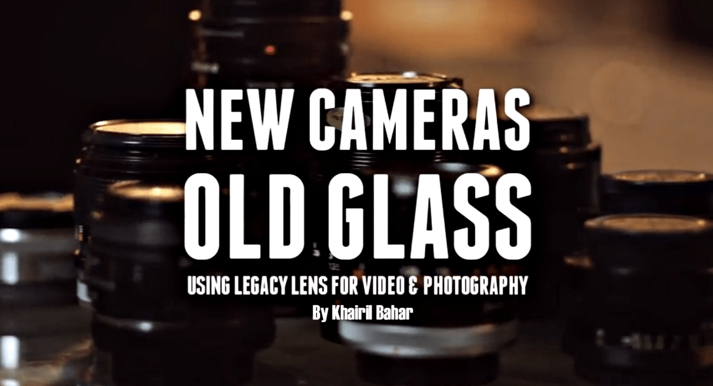 New Cameras-Old Glass | Lens Guide for E-mount Cameras