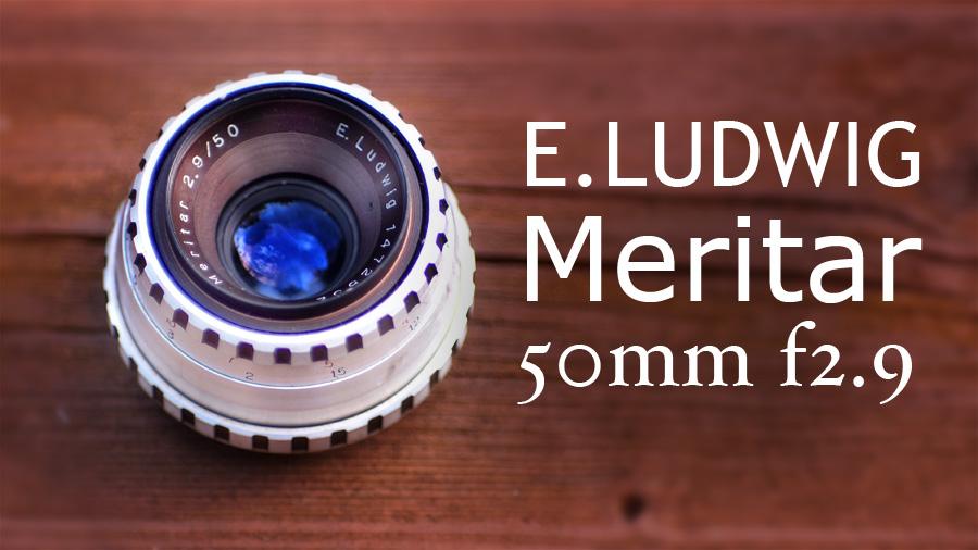 E.Ludwig Meritar 50mm F2.9 REVIEW