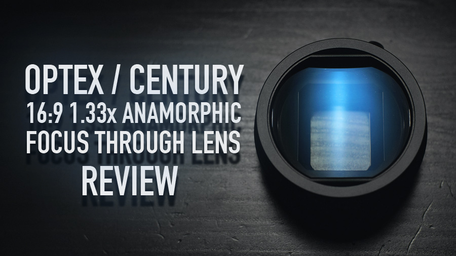OPTEX / CENTURY 16:9 1.33x Anamorphic Lens Review